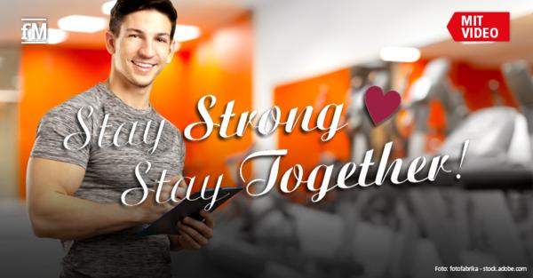Die Branche rückt zusammen: Stay Strong - Stay Together!