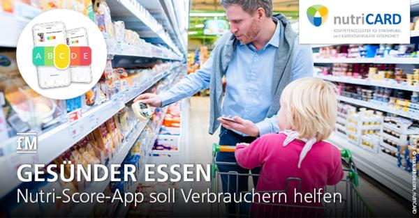 Gesünder essen: Nutri-Score-App mit Nährstoffampel soll Verbraucher im Supermarkt und einer gesünderen Ernährung unterstützen.