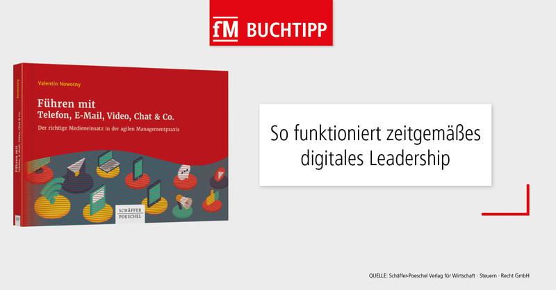 So funktioniert zeitgemäßes digitales Leadership: Buchtipp 'Führen mit Telefon, E-Mail, Video, Chat & Co.' Valentin Nowotny