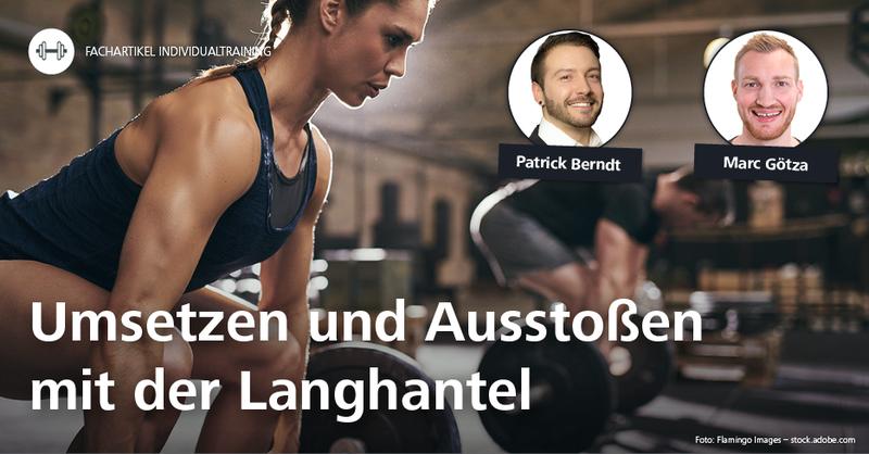 Angewandte Trainingswissenschaft (Teil 2) – Disziplin beim Gewichtheben: Umsetzen und Ausstoßen mit der Langhantel