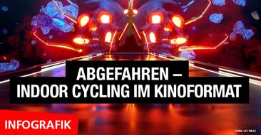 Abgefahren – Indoor Cycling im Kinoformat
