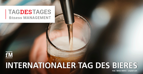 Internationaler Tag des Bieres – Internationale Beer Day