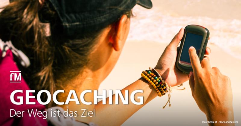 Digitale Schnitzeljagd – beim Geocaching ist der Weg das Ziel