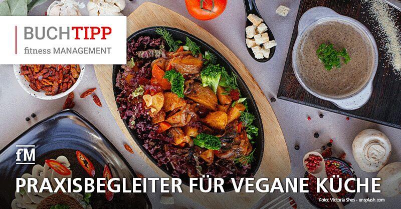 Vegane Gerichte lecker zubereitet: Kochbuch des Profikochs Sebastian Copien und des DHfPG-Absolventen Niko Rittenau liefert Inspiration