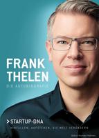 'Frank Thelen – Die Autobiografie Startup-DNA Hinfallen, aufstehen, die Welt verändern' erschienen im Murmann Verlag Hamburg.