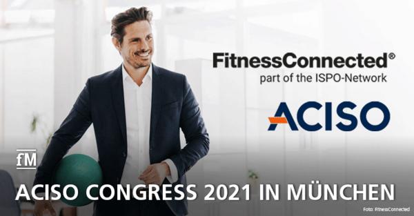 FitnessConnected: ACISO Congress 2021 in München auf der ISPO
