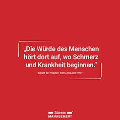 Zitat des Tages: 'Die Würde des Menschen hört auf, wo Schmerz und Krankheit beginnen.' Birgit Schwarze, DSSV-Präsidentin.