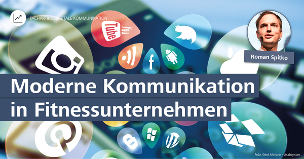 Herausforderung Digitalisiertes Management – Moderne Kommunikation in Fitnessunternehmen – Fachartikel von Roman Spitko