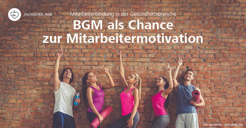 BGM als Chance zur Mitarbeitermotivation