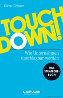 Oliver Greiner 'Touchdown! Wie Unternehmen unschlagbar werden. Das Strategiebuch'