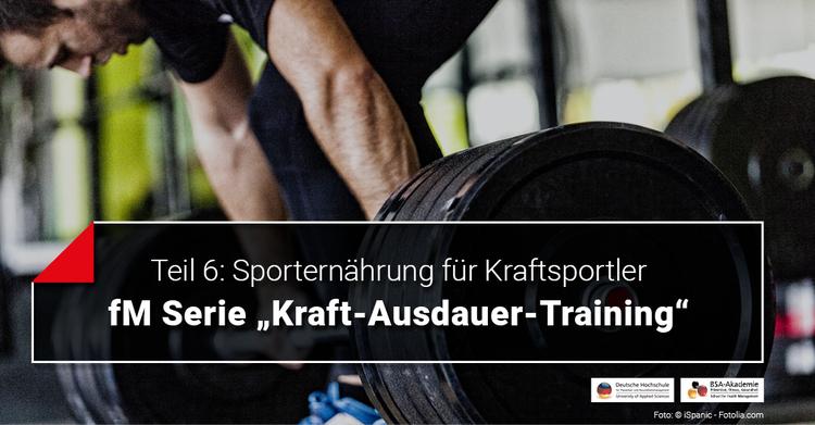 Sporternährung für Kraftsportler: Teil 6 der fM Serie 'Kraft-Ausdauer-Training'