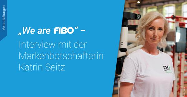 FIBO Markenbotschafterin Katrin Seitz im fM Interview über die Fitness- und Gesundheitsbranche und die weltweit größte Messe für Fitness, Wellness und Gesundheit.