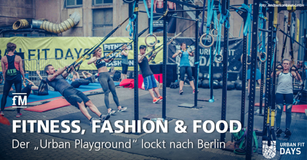 Urban Fit Days 2019: Der 'Urban Playground' lockt nach Berlin.