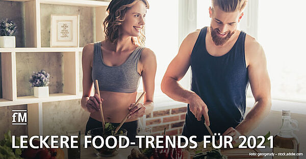 Informieren & Nachkochen: Das sind die Food-Trends 2021