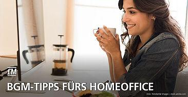 BGM-Tipps fürs Homeoffice