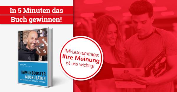Tausche Feedback gegen Buch: fMi-Leserumfrage ausfüllen und in 5 Minuten den Ratgeber 'Immunbooster Muskulatur' gewinnen