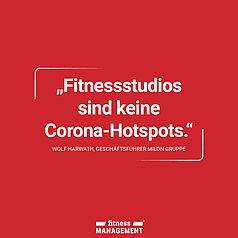 Zitat des Tages: 'Fitnessstudios sind keine Corona-Hotspots.' – Wolf Harwath, Geschäftsführer Milon Gruppe