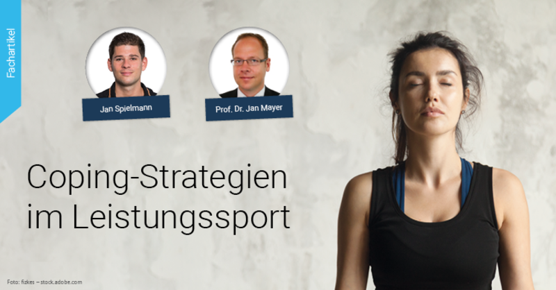 Coping-Strategien im Leistungssport – Fachartikel von Jan Spielmann und Prof. Dr. Jan Mayer