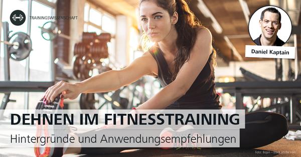 Dehntraining zur Trainingsvorbereitung oder als separate Trainingseinheit?