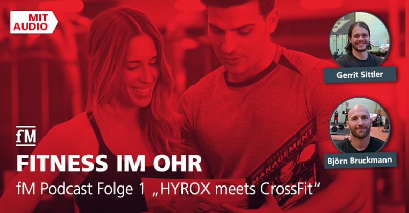 Folge 1 des fM Podcasts 'Fitness im Ohr' zum Thema 'HYROX meets CrossFit' mit Gerrit Sittler und Björn Bruckmann von CrossFit Saar.