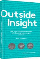 Das Buch 'Outside Insight – Wie man im Datendschungel sein Business von morgen erkennt' vom Norweger Jorn Lyseggen ist im Murmann Verlag Hamburg erschienen.