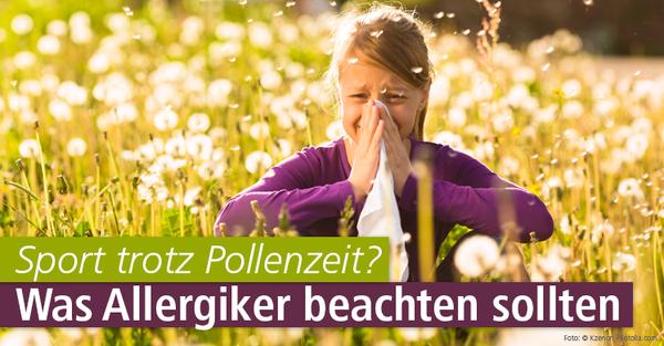 Sport trotz Pollenzeit? Was Allergiker jetzt beachten sollten
