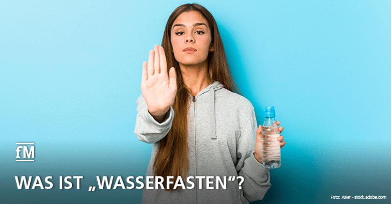 Gesund oder Unsinn? Was versteht man unter 'Wasserfasten'?