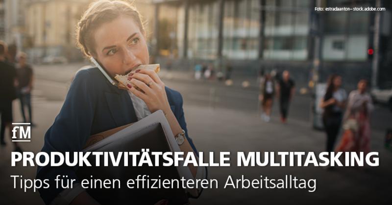Hyperfocus statt Multitasking – fitness MANAGEMENT liefert Tipps für einen effizienteren Arbeitsalltag.