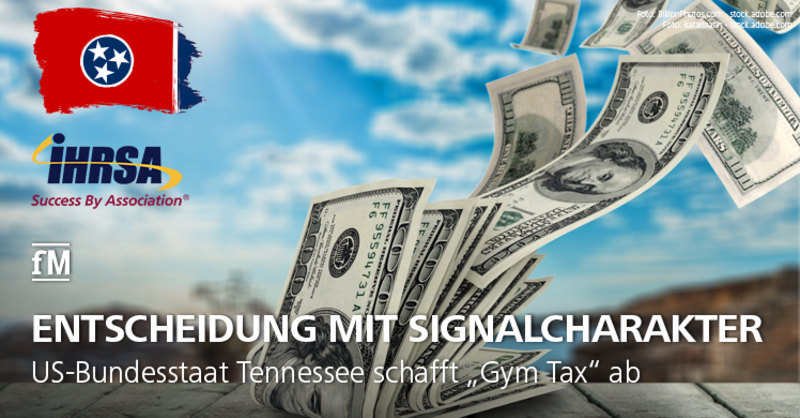 Entscheidung mit Signalcharakter für die Fitness- und Gesundheitsbranche: US-Bundesstaat Tennessee schafft die 'Gym Tax' ab.