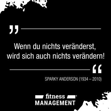 'Wenn du nichts veränderst, wird sich auch nichts verändern.' – Zitat des Tages von Sparky Anderson (1934-2010)