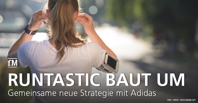 Gemeinsame neue Strategie bei Runtastic mit dem Mutterkonzern Adidas.