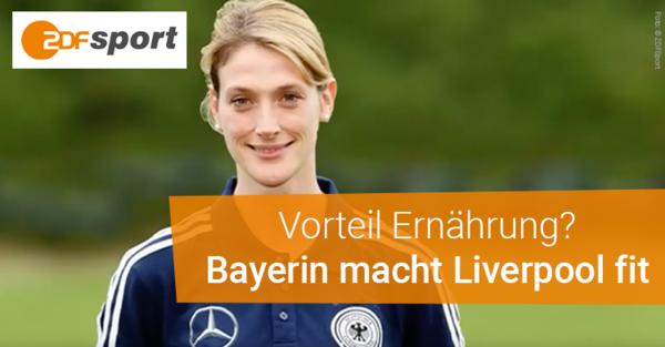 Vorteil Ernährung? Bayerin Mona Nemmer macht Liverpool fit.