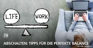 Anti-Stress-Tipps & besser Work-Life-Balance
