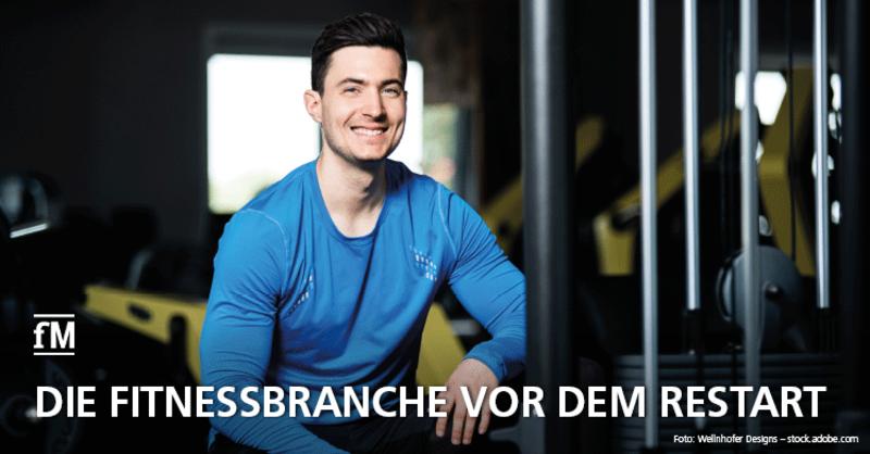 Die Fitnessbranche vor dem Restart – Fitness Quo vadis?