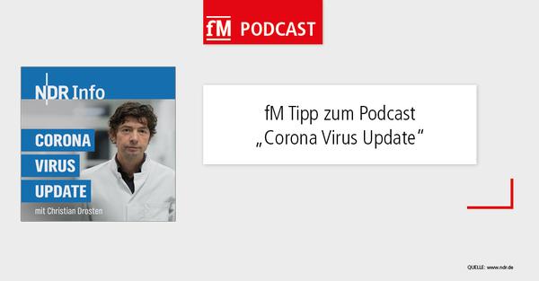 Der fM Buchtipp ist in dieser Ausgabe ein Podcast-Tipp – Corona Virus Update