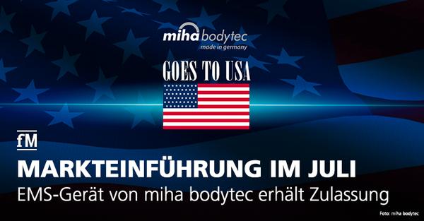US-Markteinführung der EMS-Geräte von miha bodytec für Juli 2019 geplant.