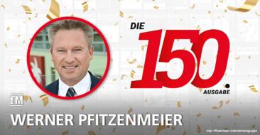 'Spannende und lesenswerte Inhalte' – Werner Pfitzenmeier, Geschäftsführer der Pfitzenmeier Unternehmensgruppe, gratuliert zur 150. Ausgabe der fitness MANAGEMENT international (fMi)