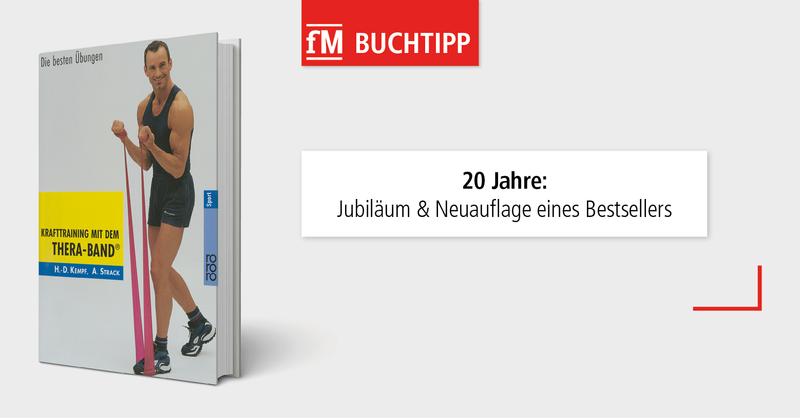 20 Jahre: Jubiläum & Neuauflage eines Bestsellers – fM-Buchtipp 'Krafttraining mit dem Thera-Band – die besten Übungen' aus dem Rowohlt Verlag.