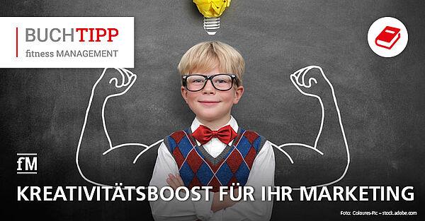 fM Buchtipp: 'Kreativitätsboost für Ihr Marketing'