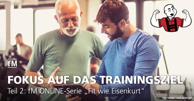 Nie ohne Trainingsplan: Teil 2 der fM ONLINE-Serie 'Fit wie Eisenkurt' widmet sich dem Trainingsziel als wichtigstem Element eines erfolgreichen Trainings.