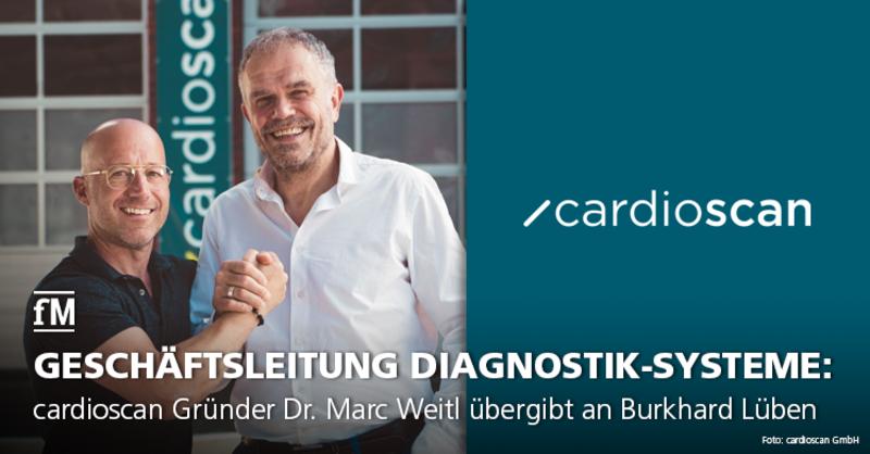 cardioscan Gründer Dr. Marc Weitl übergibt CSO und CMO Position an Burkard Lüben.