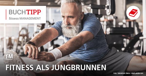 Fitness als Jungbrunnen: Buchtipp zum gesunden Altern