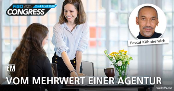 Mehrwert einer Agentur: Vortrag von Marketing-Experte und Gründer Pascal Kühnhenrich auf dem FIBO CONGRESS 2020 in Köln
