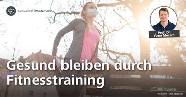 Fitness und COVID-19: Gesund bleiben durch Fitnesstraining.