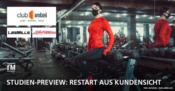 Preview zur exklusiven Studie von ClubIntel: Das erwarten Fitnesskunden vom Restart und so planen sie den Wiedereinstieg ins Training