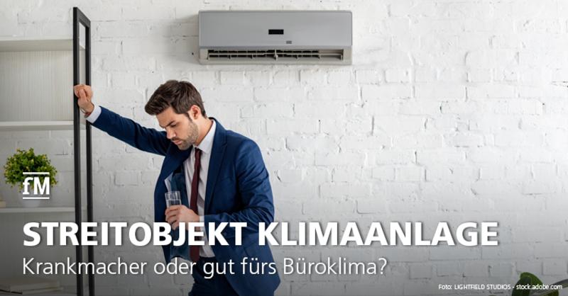 Krankmacher oder gut fürs Büroklima: Klimaanlagen pro und contra und Praxis-Tipps gegen die Rekord-Hitze.