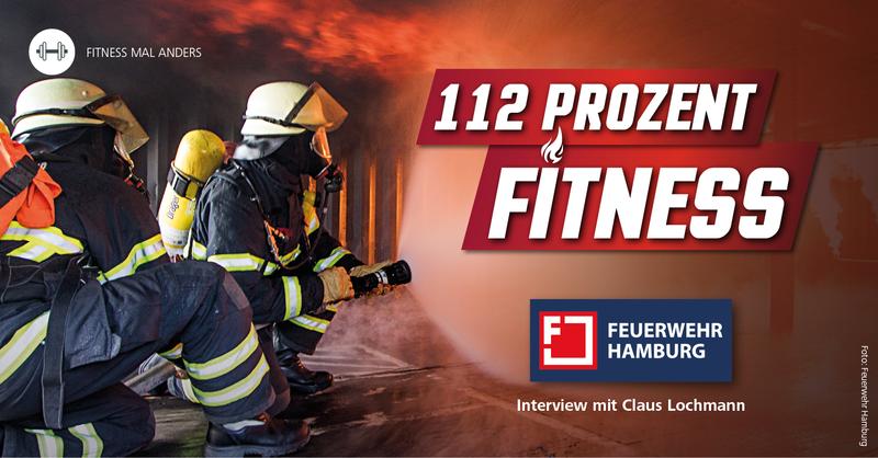 112 Prozent Fitness: Fitness und Athletik bei der Feuerwehr Hamburg