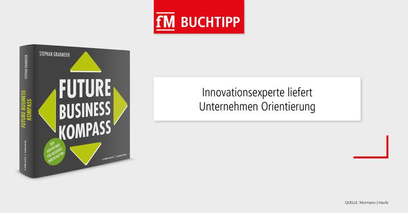 Stephan Grabmeier – Future Business Kompass: Der Kopföffner für besseres Wirtschaften erscheint bei Murmann | Haufe.