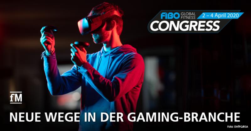 FIBO CONGRESS 2020: Neue Wege in der Gaming-Branche
