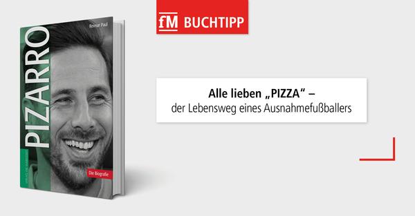 Alle lieben 'Pizza' – der Lebensweg eines Ausnahmefußballers – Pizarro Biografie Verlag die Werkstatt